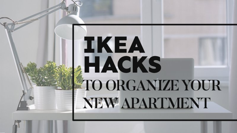 Ikea Hacks to Organize Your New Apartment on a Budget ...