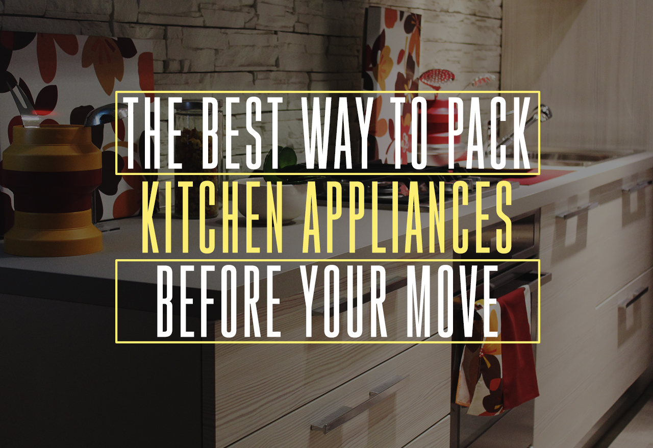 And Find Yourself Tasked With Ng Kitchen Liances Then Keep Reading A Little Planning Lot Of Care You Can Successfully Pack Bo